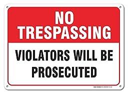 Private Property No Trespassing Sign - No Trespassing Violators Will Be Prosecuted Sign Legend 10 X 14 Rust Free .40 Aluminum