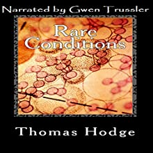 Rare Conditions (       UNABRIDGED) by Thomas Hodge Narrated by Gwen Trussler