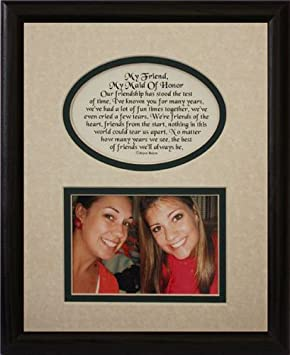 8×10 MY FRIEND, MY MAID OF HONOR Picture & Poetry Photo Gift Frame ~ Cream/Hunter Green Mat with BLACK Frame ~ Great Matron of Honor Attendant Keepsake Gift!