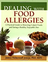 Dealing with Food Allergies: A Practical Guide to Detecting Culprit Foods and Eating a Healthy, Enjoyable Diet by Bull Publishing Company