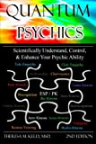 Dr Theresa M. Kelly Quantum Psychics - Scientifically Understand, Control and Enhance Your Psychic Ability