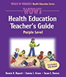 img - for Wow! Health Education Teacher's Guide - Purple Level (World of Wellness Health Education Series) book / textbook / text book