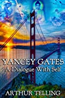 Yancey Gates: A Dialogue With Self