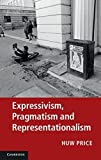 img - for By Huw Price Expressivism, Pragmatism and Representationalism (1st First Edition) [Paperback] book / textbook / text book