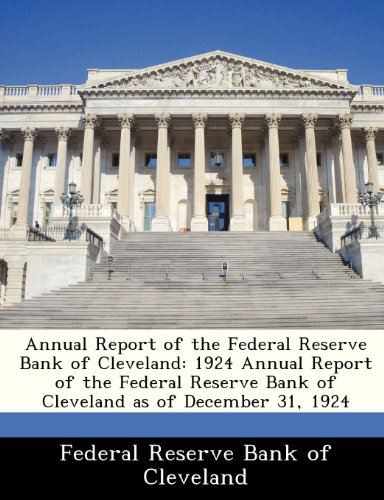 Annual Report of the Federal Reserve Bank of Cleveland: 1924 Annual Report of the Federal Reserve Bank of Cleveland as of December 31, 1924