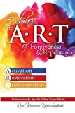 Embrace the ART of Forgiveness & Repentance: An Intentionally Specific 3-Step Prayer Model