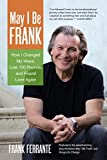 img - for May I Be Frank: How I Changed My Ways, Lost 100 Pounds, and Found Love Again book / textbook / text book