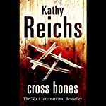 Cross Bones: Temperance Brennan, Book 8 (       ABRIDGED) by Kathy Reichs Narrated by Michelle Pawk
