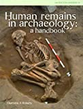 Human remains in archaeology : a handbook