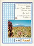 img - for La regi n de Atlixco, Huaquechula y Tochimilco : la sociedad y la agricultura en el siglo XVI (Coleccion Puebla) (Spanish Edition) book / textbook / text book
