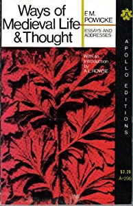 Ways of Medieval Life and Thought: Essays and Addresses F. M. (Maurice) Powicke