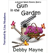 Gun in the Garden: A Summer Walsh Mystery, Book 2 | Debby Mayne