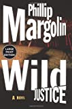 Wild Justice (006019913X) by Margolin, Phillip