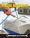 Search : How to Repair Plastic Bodywork: Practical, Money-Saving Techniques for Cars, Motorcycles, Trucks, ATVs, and Snowmobiles (Tech Series)
