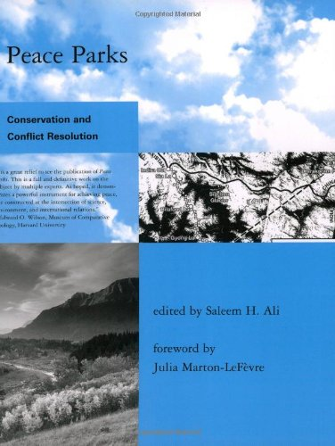 Peace Parks: Conservation and Conflict Resolution (Global Environmental Accord: Strategies for Sustainability and Institutional Innovation): Saleem H. Ali, Julia Marton-LaFevre: 9780262511988: Amazon.com: Books
