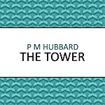The Tower | P. M. Hubbard