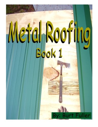 metal-roofing-book-1-metal-roofing-instruction-manuals-volume-1