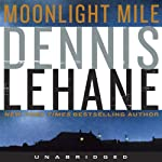 Moonlight Mile (       UNABRIDGED) by Dennis Lehane Narrated by Jonathan Davis