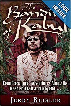 Download ebook The Bandit of Kabul: Counterculture Adventures Along the Hashish Trail and Beyond . . .