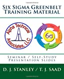 9781453750223: Six Sigma Greenbelt Training Material: Seminar / Self-Study Presentation Slides