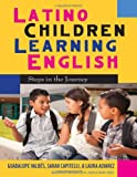 img - for Latino Children Learning English: Steps in the Journey (Multicultural Education Series) book / textbook / text book