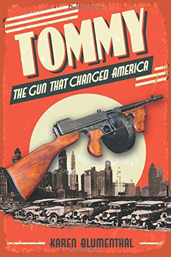 Tommy: The Gun That Changed America (America Gun Book compare prices)