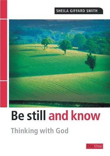 Be Still and Know: Thinking with God