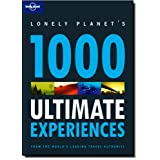 1000 Ultimate Experiences (Lonely Planet 1000 Ultimate Experiences)by Lonely Planet