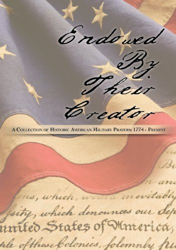 "Image of ""Endowed by Their Creator"": A Collection of Historic American Military Prayers 1774-Present"