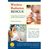 Wireless Radiation Rescue: Safeguarding Your Family from the Risks of Electro-Pollutionby Kerry Crofton