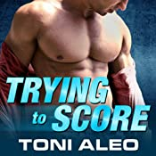 Trying to Score: Assassins Series, Book 2 | [Toni Aleo]