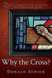 Why the Cross? (Reframing New Testament Theology)