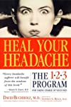 Heal Your Headache The 1-2-3 Program for Taking Charge of Your Pain