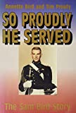 img - for So Proudly He Served: The Sam Bird Story book / textbook / text book