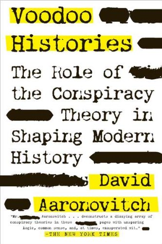 Voodoo Histories: The Role of the Conspiracy Theory in Shaping Modern History: David Aaronovitch: 9781594484988: Amazon.com: Books