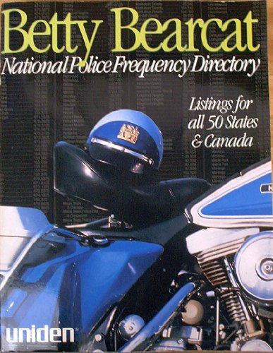 Betty Bearcat National Police Frequency Directory - Listings for all