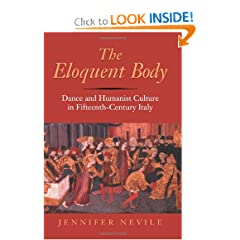The Eloquent Body: Dance and Humanist Culture in Fifteenth-Century Italy