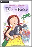 B Is for Betsy (015205099X) by Haywood, Carolyn