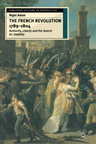 The French Revolution, 1789-1804: Liberty, Authority and the Search for Stability (European History in Perspective)