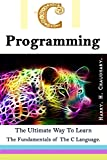 img - for C Programming :: The ultimate way to learn the fundamentals of the C language. book / textbook / text book