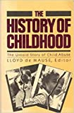 img - for History of Childhood: The Untold Story of Child Abuse book / textbook / text book