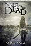 img - for Taking on the Dead (The Famished Trilogy) book / textbook / text book