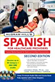 img - for McGraw-Hill's Spanish for Healthcare Providers, Second Edition (McGraw-Hill's Spanish for Healthcare Providers (W/CDs)) book / textbook / text book