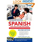 McGraw-Hill's Spanish for Healthcare Providers, Second Edition (McGraw-Hill's Spanish for Healthcare Providers...