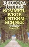 Sommerwege unterm Schnee: Eine Kindheit in Pommern