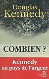 echange, troc Douglas Kennedy - Combien ?