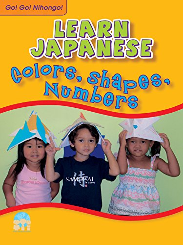 Japanese for Kids: Go! Go! Nihongo! Colors, Shapes, Numbers