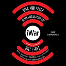 iWar: War and Peace in the Information Age Audiobook by Bill Gertz Narrated by Danny Campbell