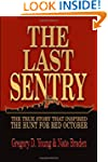Last Sentry: The True Story that Insp...