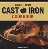 Griswold and Wagner Cast Iron Cookbook: Delicious and Simple Comfort Food